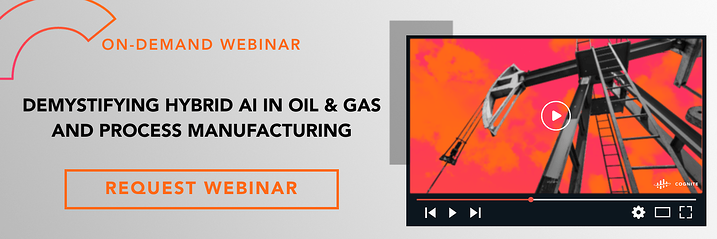 Banner  Webinar  DEMYSTIFYING HYBRID AI IN OIL & GAS AND PROCESS MANUFACTURING