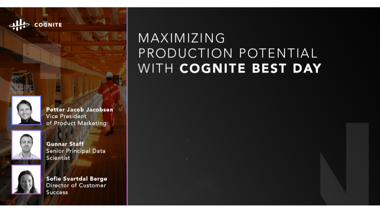 Maximizing Production Potential with Cognite Best Day