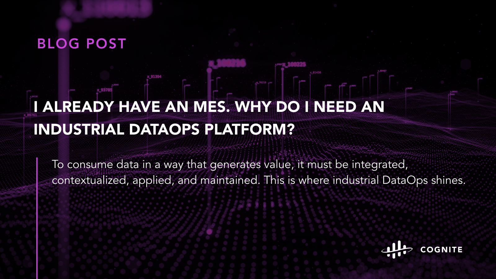 I Already Have an MES. Why Do I Need an Industrial DataOps Platform?