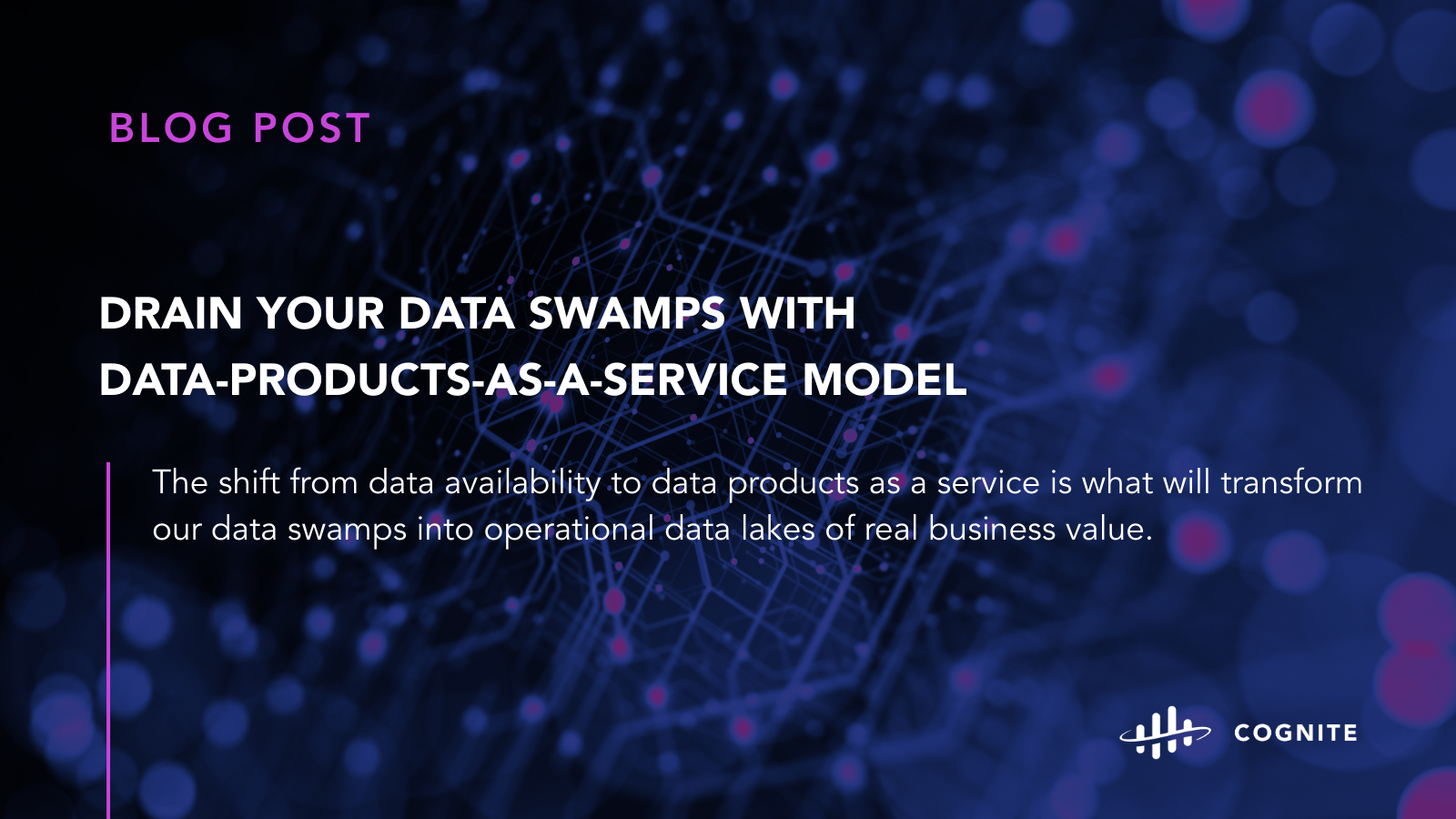 Drain Your Data Swamps with a Data-Products-as-a-Service Model
